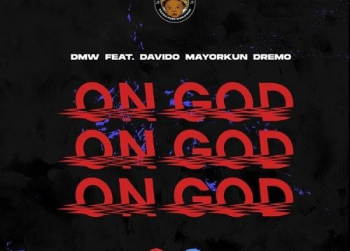 Video : DMW – On God ft. Davido, Mayorkun & Dremo