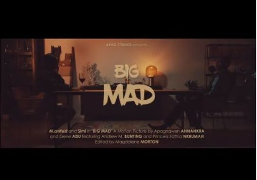 "[Video] M.anifest – ""Big Mad"" ft. Simi"