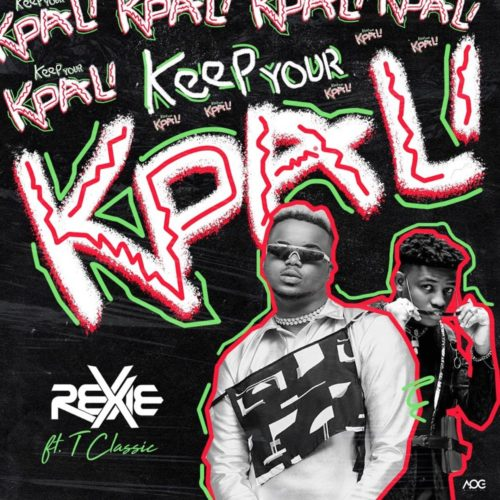 "Video :  Rexxie x T-Classic – ""Keep Your Kpali"""