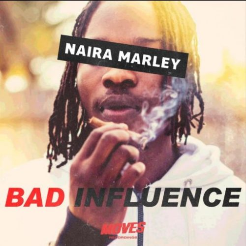 Music: Naira Marley – Bad Influence