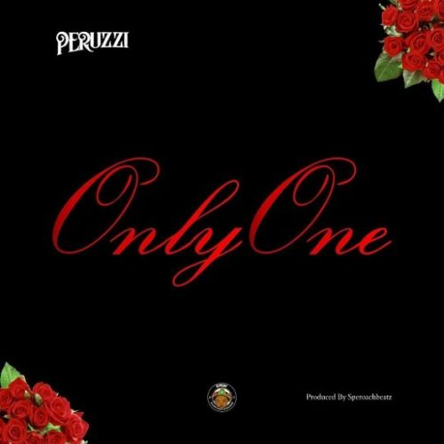 "Peruzzi – ""Only One"" (Prod. By Speroach Beatz)"