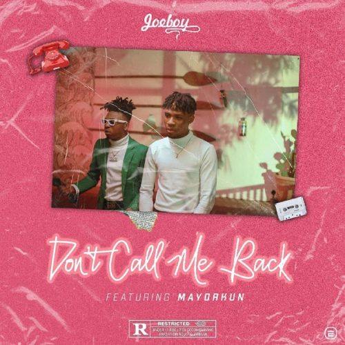 "Video Premiere] Joeboy – ""Don't Call Me Back"" ft. Mayorkun"