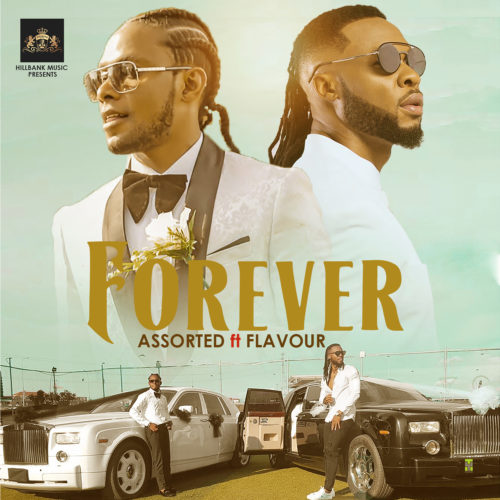 """Assorted – """"Forever"""" Ft. Flavour"""