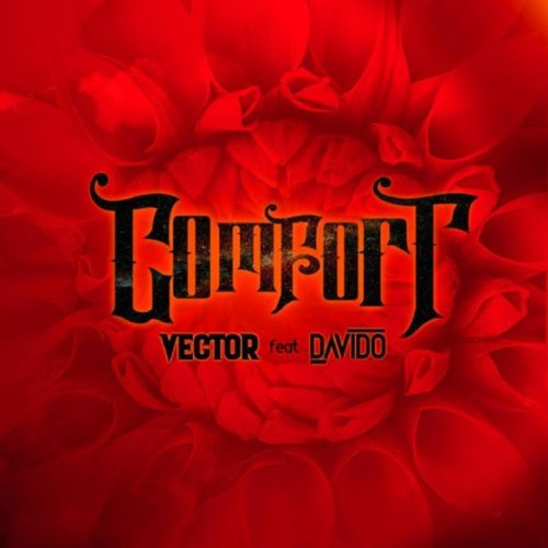 "Vector – ""Comfortable"" ft. Davido [Prod. Vstix and Mr. Eff.]"