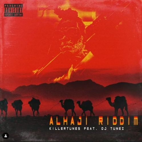 "Killertunes – ""Alhaji Riddim"" ft. DJ Tunez"