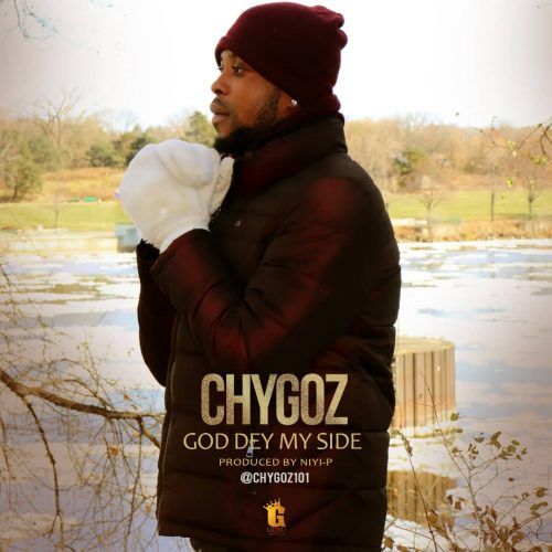 Music : CHYGOZ – GOD DEY MY SIDE