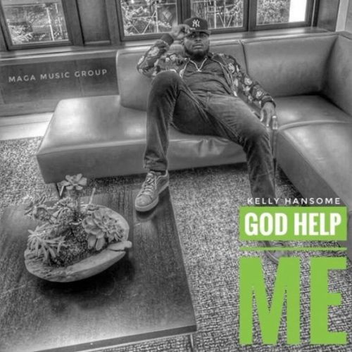 "Kelly Hansome – ""God Help Me"""