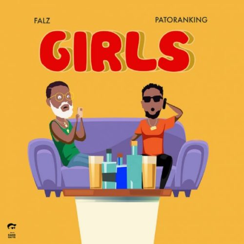 "[Video] Falz – ""Girls"" ft. Patoranking"