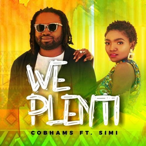 "Cobhams Asuquo x Simi – ""We Plenti"""