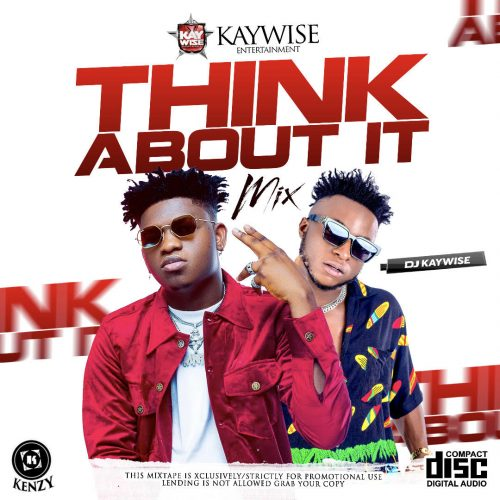 DJ Kaywise – Think About It Mix