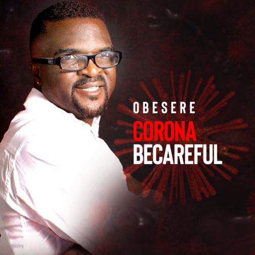"Video : Obesere – ""Corona Becareful"""