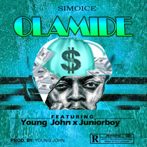 "Olamide"" – Simoice ft. Young John x Juniorboy"