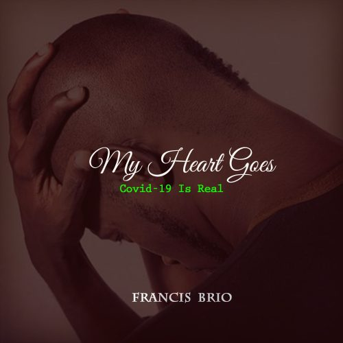 Music : FrancisBrio – My Heart Goes [Corona Virus Is Real]
