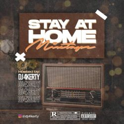 "DJ 4Kerty – ""Stay At Home Mixtape"