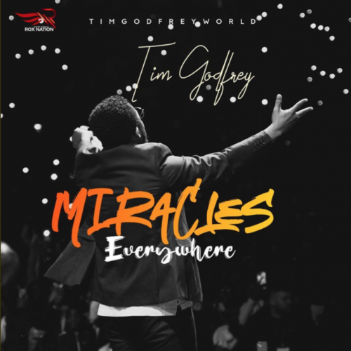 """Download Music : Tim Godfrey – """"Miracles Everywhere. mp3"""
