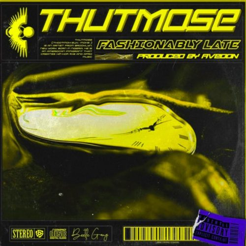 Download : Thutmose – Fashionably Late. mp3