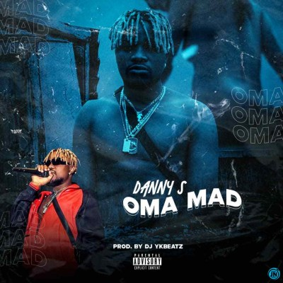 Music : Danny S – Oma Mad. Mp3 Download