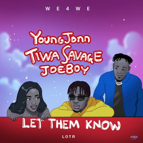 New Music : Young John, Tiwa Savage & Joeboy – Let them know mp3 direct download