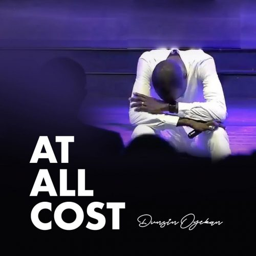 Gospel Music : Dunsin Oyekan – At All Cost