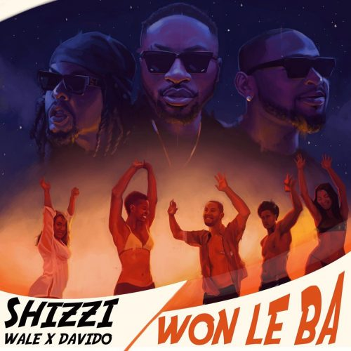 Music : Shizzi ft. Davido, Wale – Won Le Ba