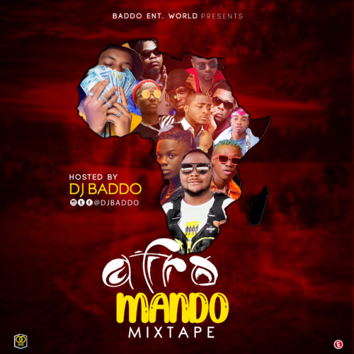 DOWNLOAD MIXTAPE: Dj Baddo Afro Mando Mix MP3