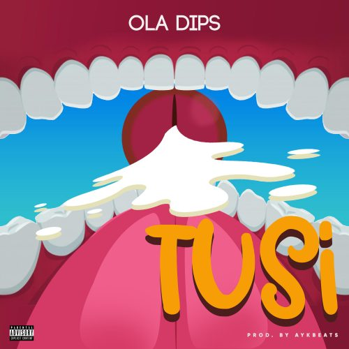 Download mp3 : OlaDips – TUSI – Mp3