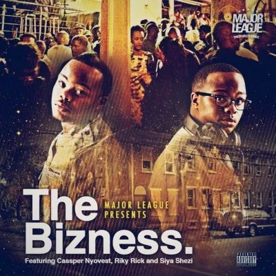 Major League DJz ft Cassper Nyovest, Riky Rick & Siya Shezi – The Bizness