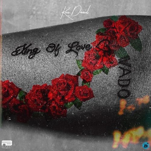 "Download album : Kizz Daniel – ""Boys Are Bad(King Of Love Album)"
