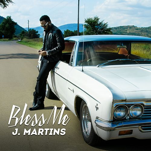 "Video  :J. Martins – ""Bless Me"""