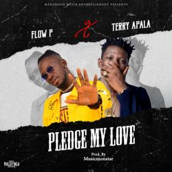 Music Premiere: Flow P x Terry Apala – Pledge My Love
