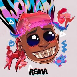 "Rema – ""Woman Lyrics"""
