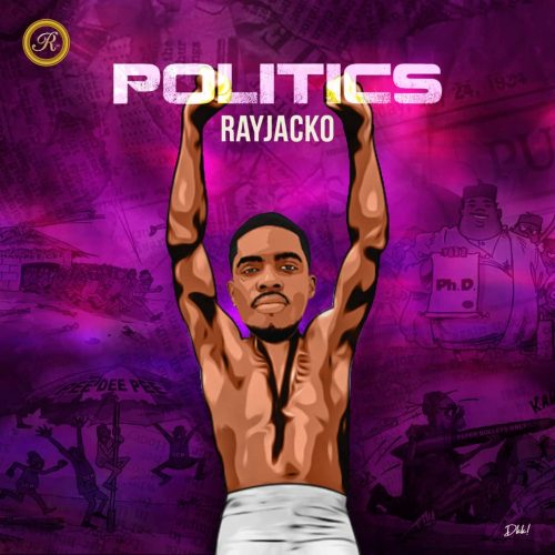 New Music: Rayjacko – Politics