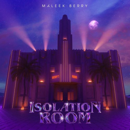 Maleek Berry – Isolation Room EP