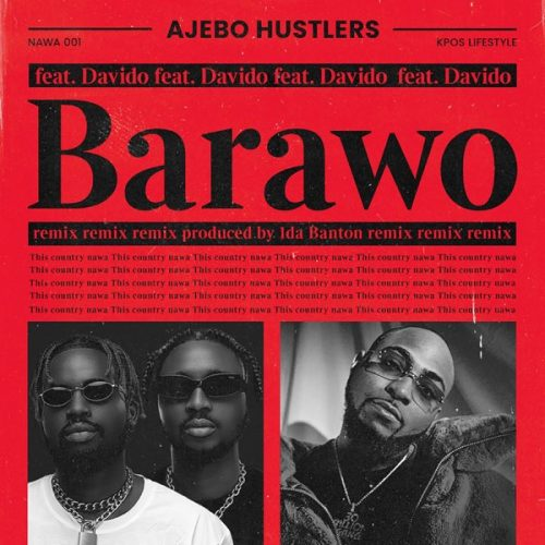 Ajebo Hustlers – Barawo (Remix) ft. Davido [Video]
