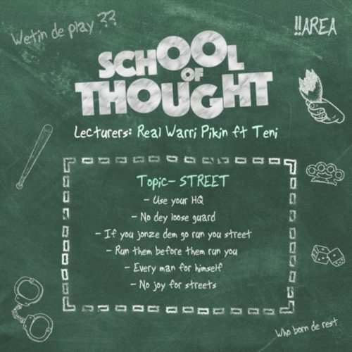 Real Warri Pikin ft Teni  – 'School of Thought'