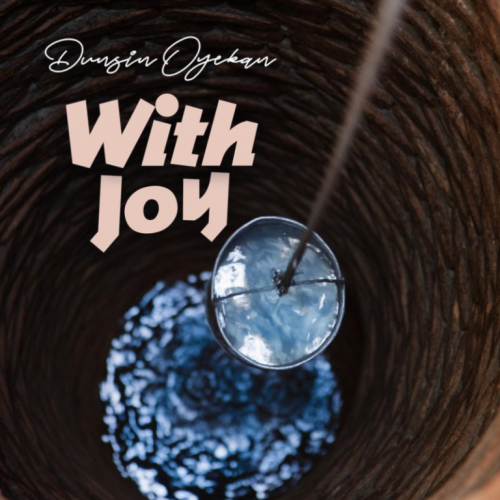 "Dunsin Oyekan – ""With Joy"""