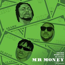 Asake – Mr Money (Remix) ft. Zlatan, Peruzzi