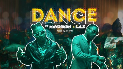 Mayorkun ft. L.A.X – Dance